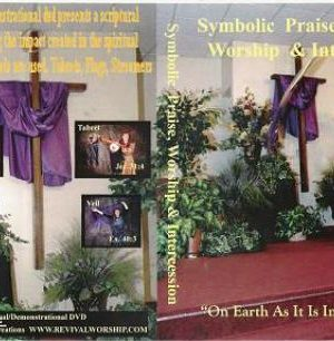 Vol. 1 Symbolic Praise, Worship & Intercession DVD